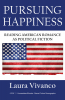 Pursuing Happiness: Reading American Romance as Political Fiction